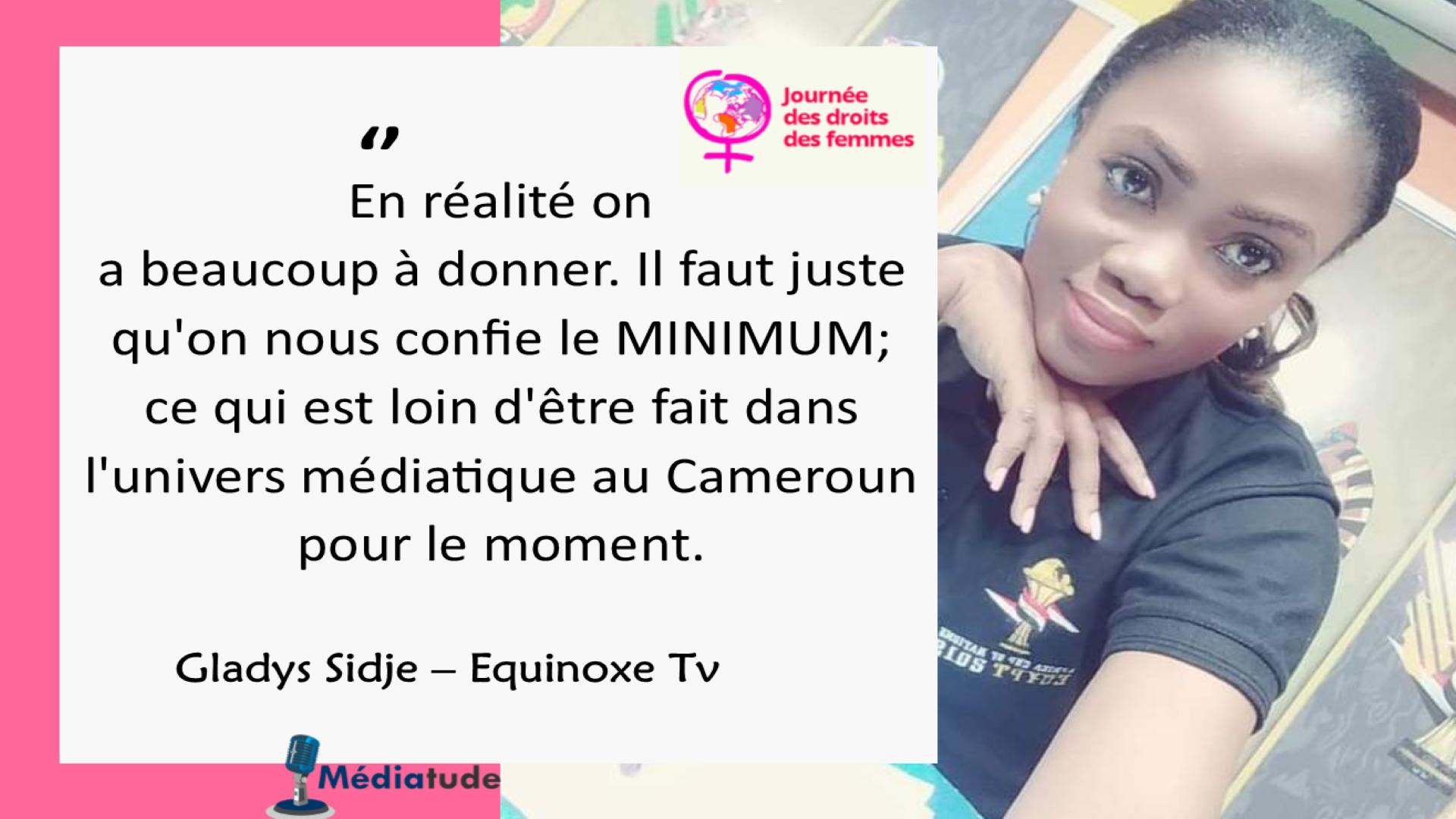 Gladys Sidje : «On a beaucoup à donner, faut juste qu'on nous confie le MINIMUM »