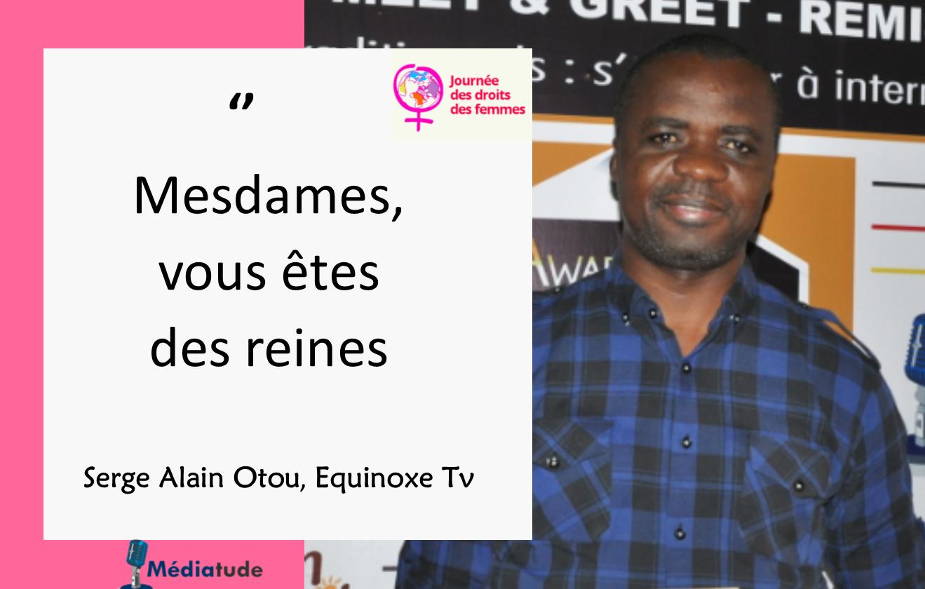 8 questions pour le 8 mars : Serge A. Otou «Mesdames vous êtes des reines»