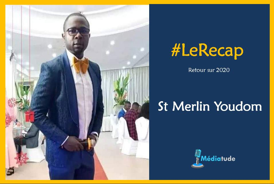 St Merlin Youdom fait son récap média de l'année 2020