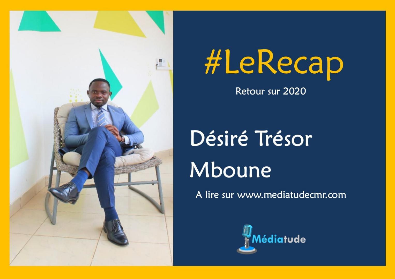 Désiré Trésor MBOUNE fait son recap de l'année média 2020